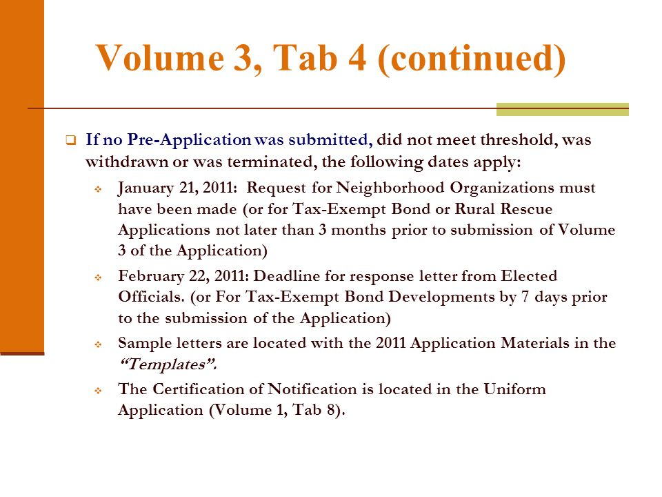 Volume 3, Tab 4 (continued) If no Pre-Application was submitted, did not meet threshold, was withdrawn or was terminated, the following dates apply: J