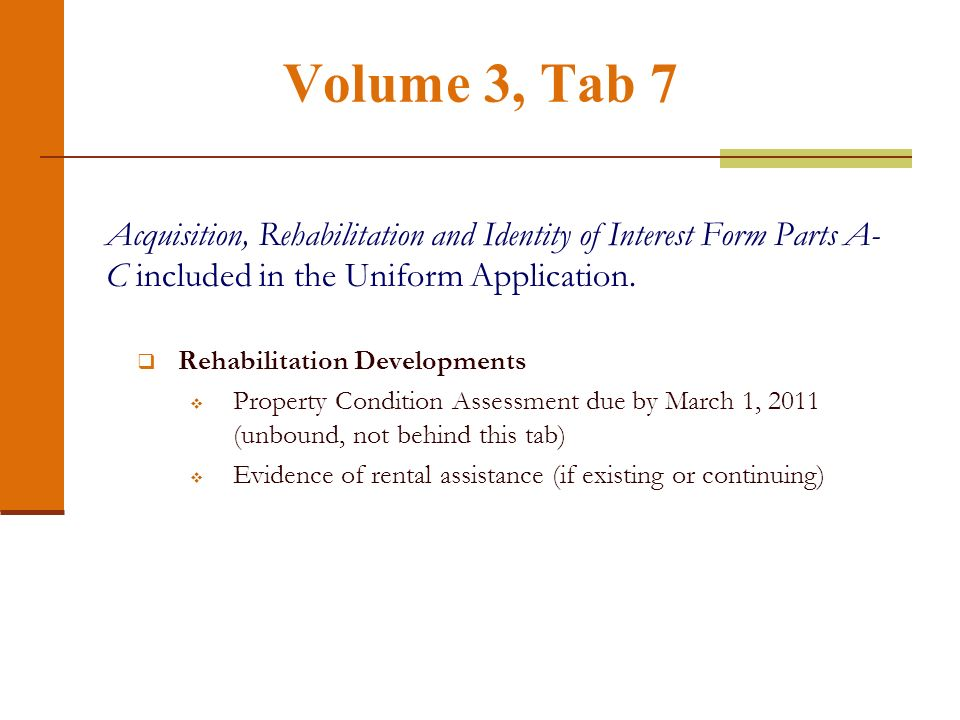 Volume 3, Tab 7 Acquisition, Rehabilitation and Identity of Interest Form Parts A- C included in the Uniform Application. Rehabilitation Developments