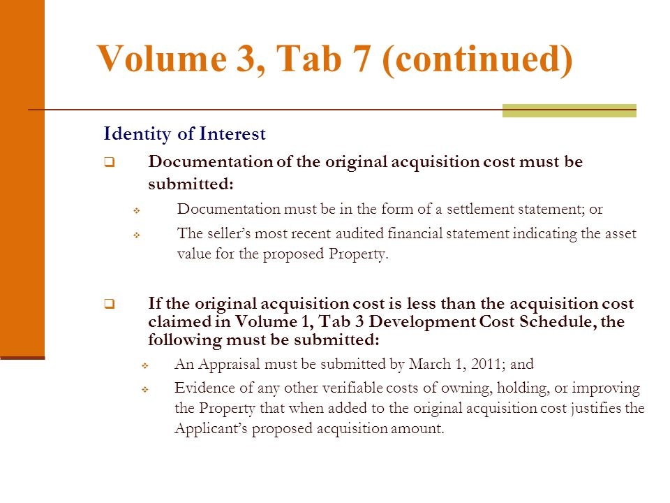 Volume 3, Tab 7 (continued) Identity of Interest Documentation of the original acquisition cost must be submitted: Documentation must be in the form o