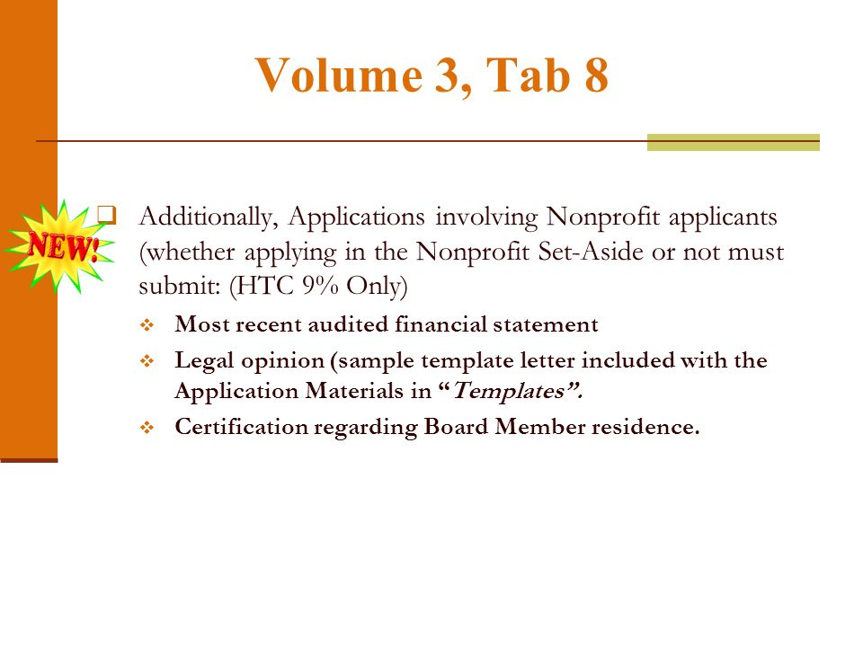 Volume 3, Tab 8 Additionally, Applications involving Nonprofit applicants (whether applying in the Nonprofit Set-Aside or not must submit: (HTC 9% Onl