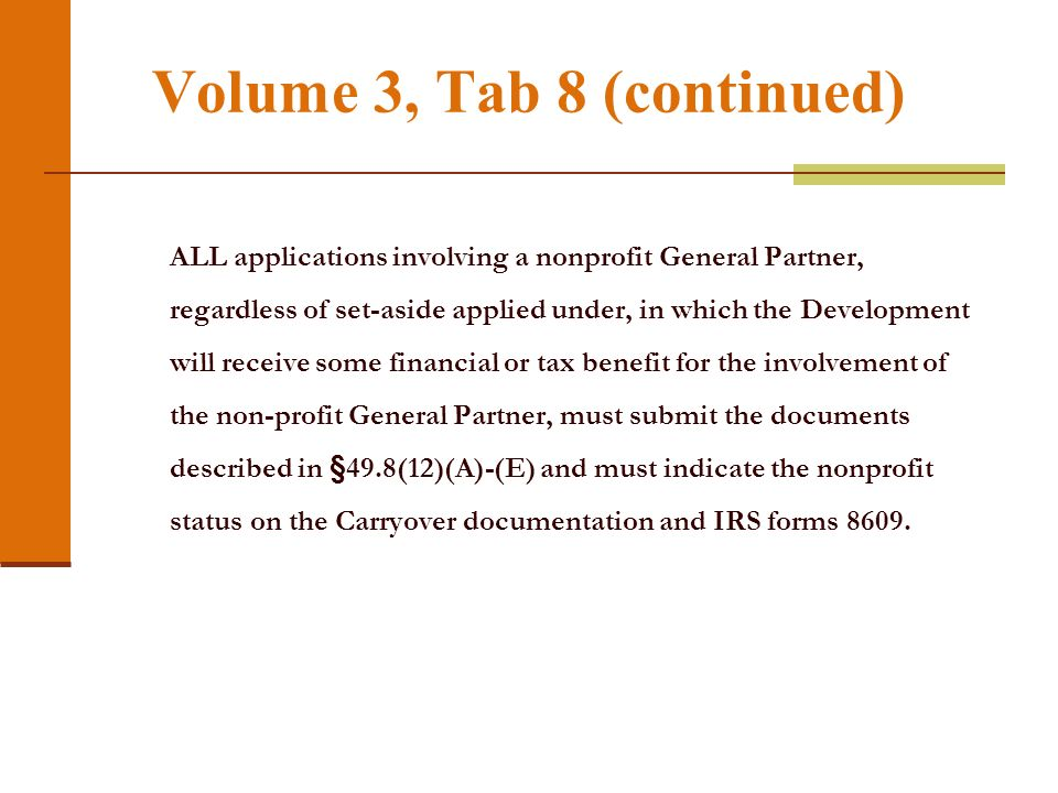 Volume 3, Tab 8 (continued) ALL applications involving a nonprofit General Partner, regardless of set-aside applied under, in which the Development wi