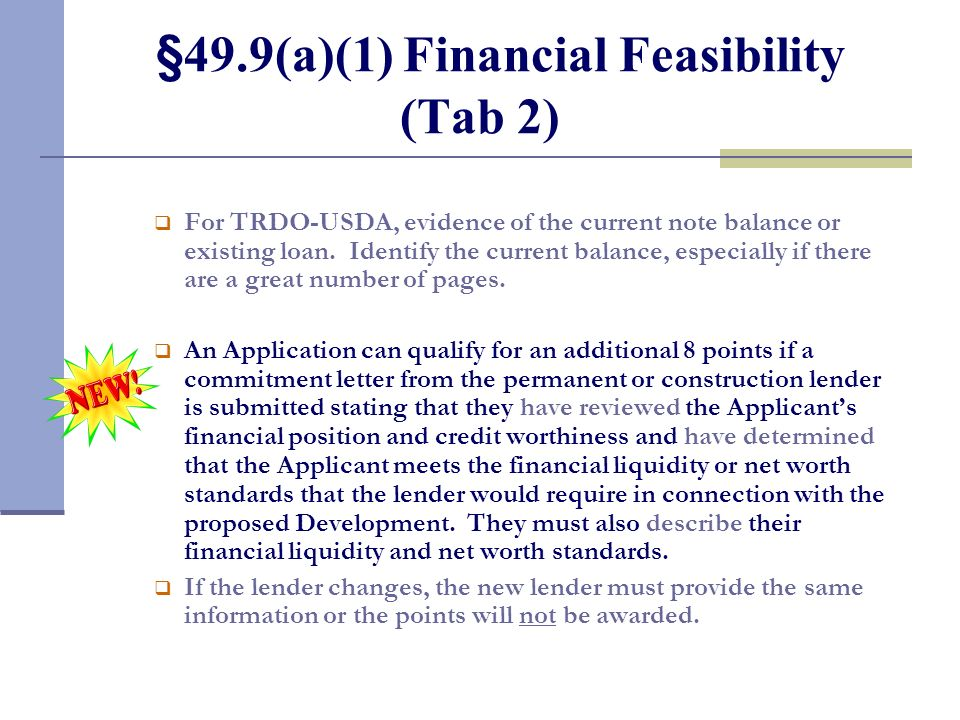 §49.9(a)(1) Financial Feasibility (Tab 2) For TRDO-USDA, evidence of the current note balance or existing loan. Identify the current balance, especial