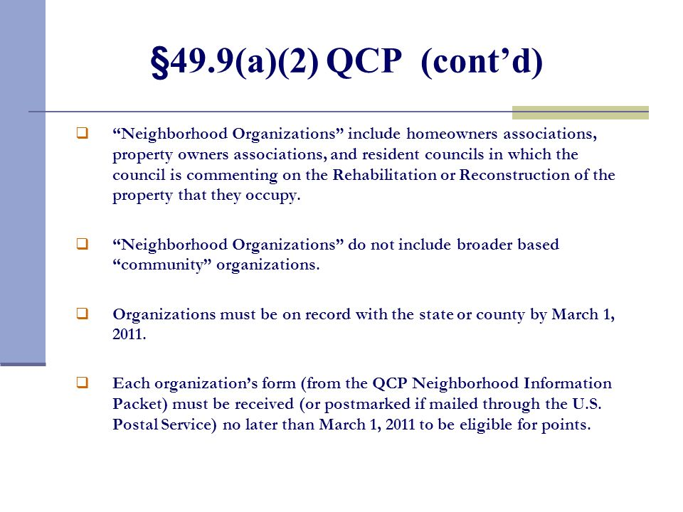 §49.9(a)(2) QCP (contd) Neighborhood Organizations include homeowners associations, property owners associations, and resident councils in which the c
