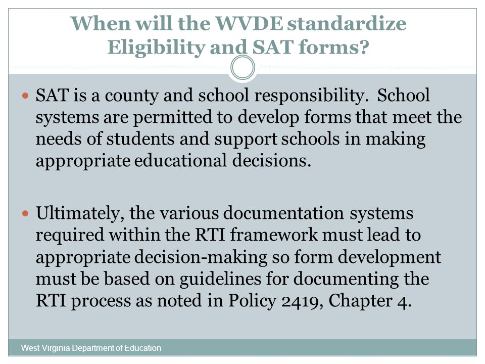 When will the WVDE standardize Eligibility and SAT forms.