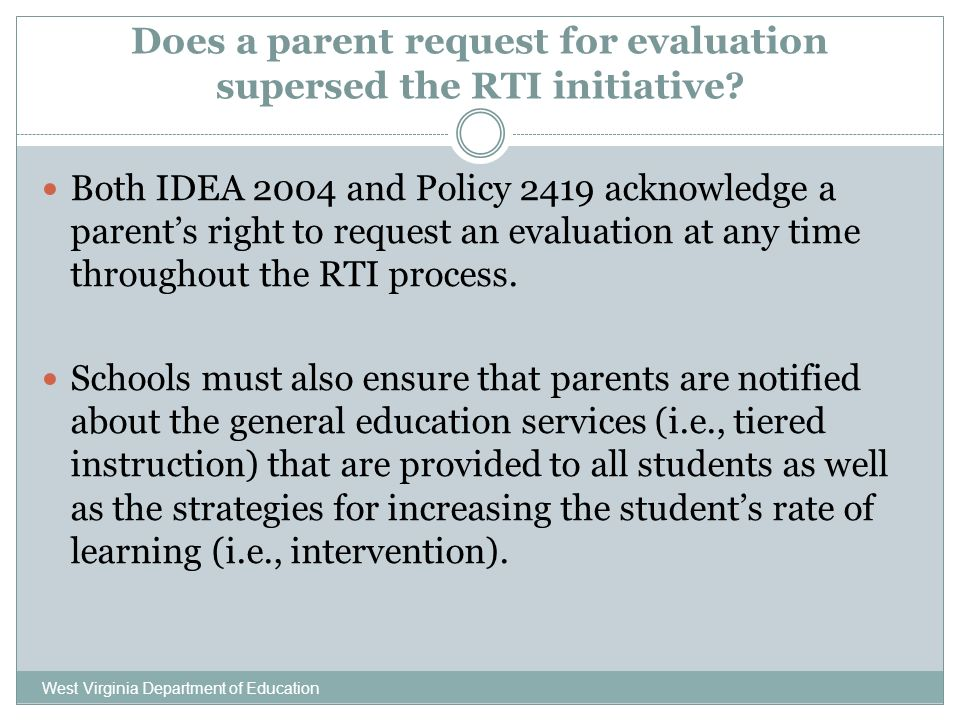 Does a parent request for evaluation supersed the RTI initiative.