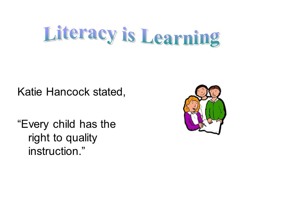 Katie Hancock stated, Every child has the right to quality instruction.