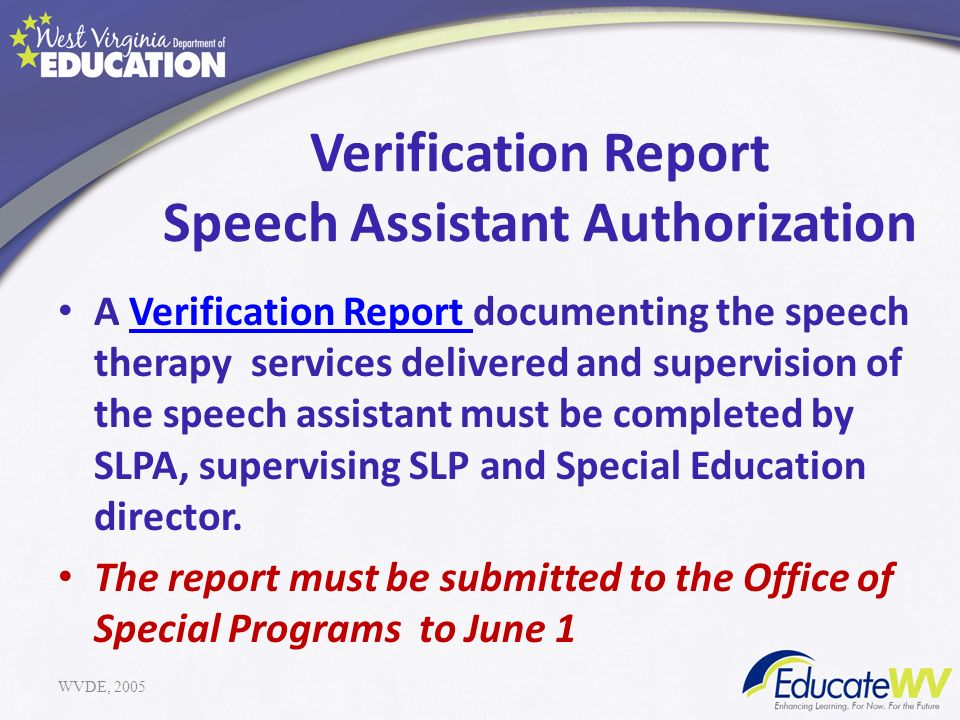 Verification Report Speech Assistant Authorization A Verification Report documenting the speech therapy services delivered and supervision of the spee