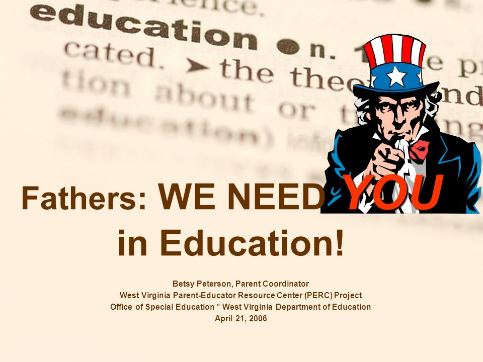 YOU Fathers: WE NEED YOU in Education.