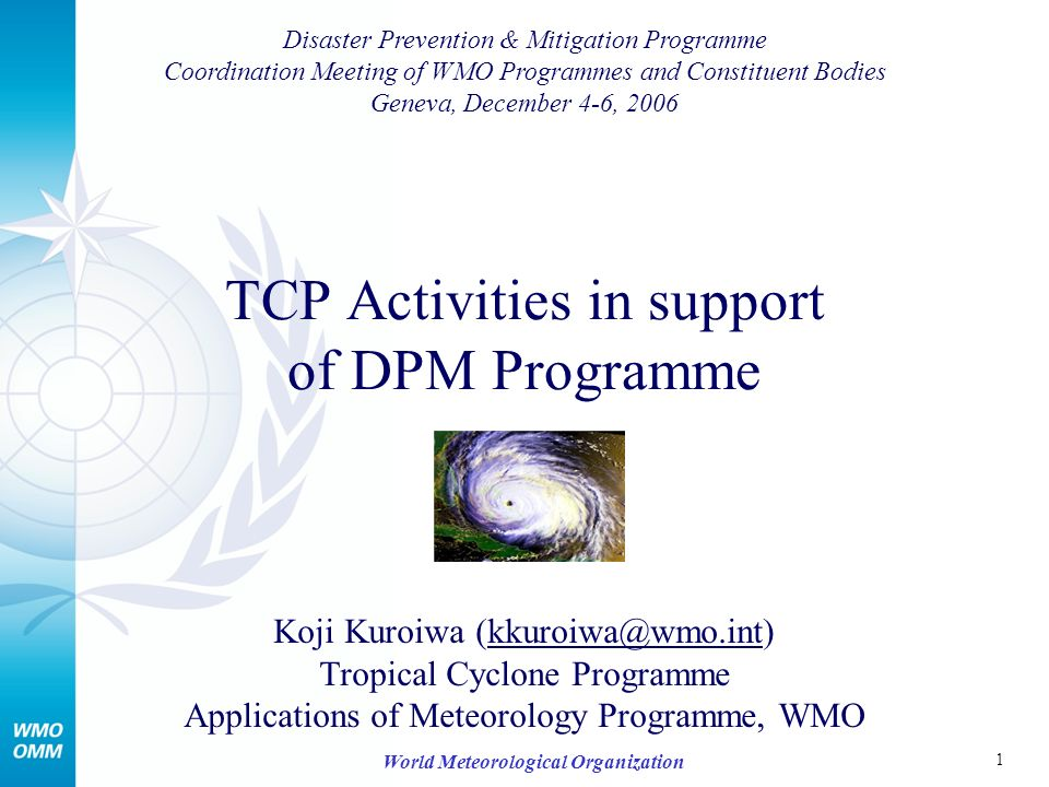 2 World Meteorological Organization Purpose What is the TCP.