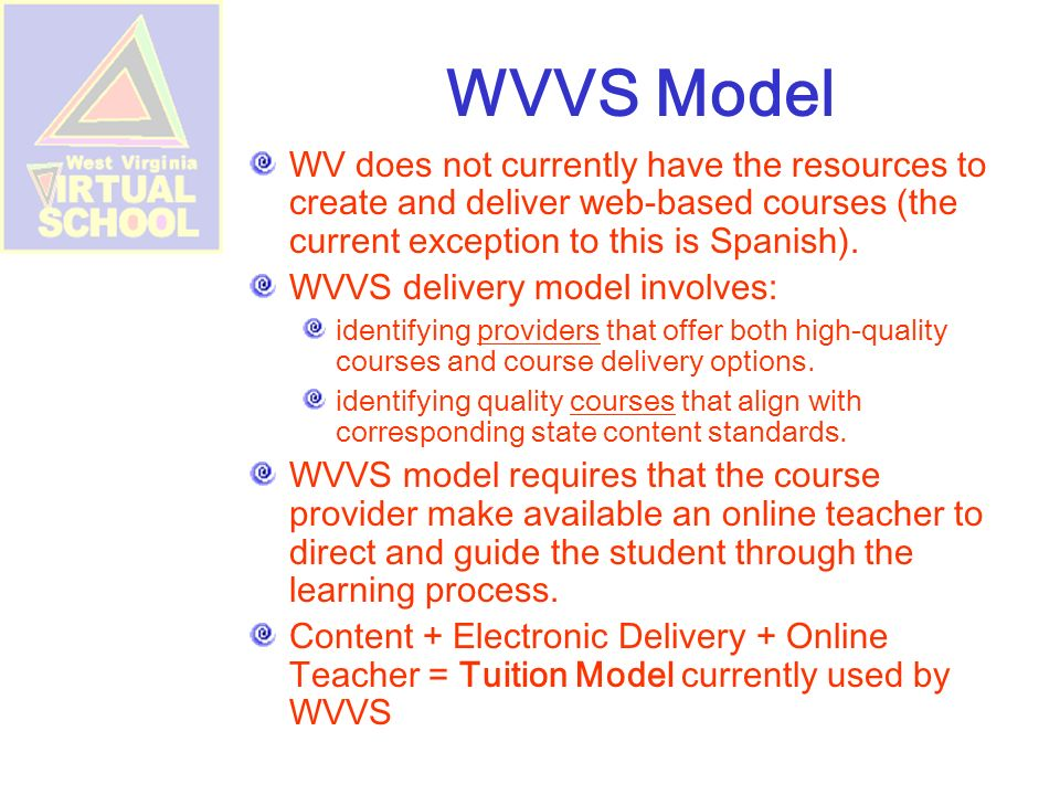 WVVS Model WV does not currently have the resources to create and deliver web-based courses (the current exception to this is Spanish).