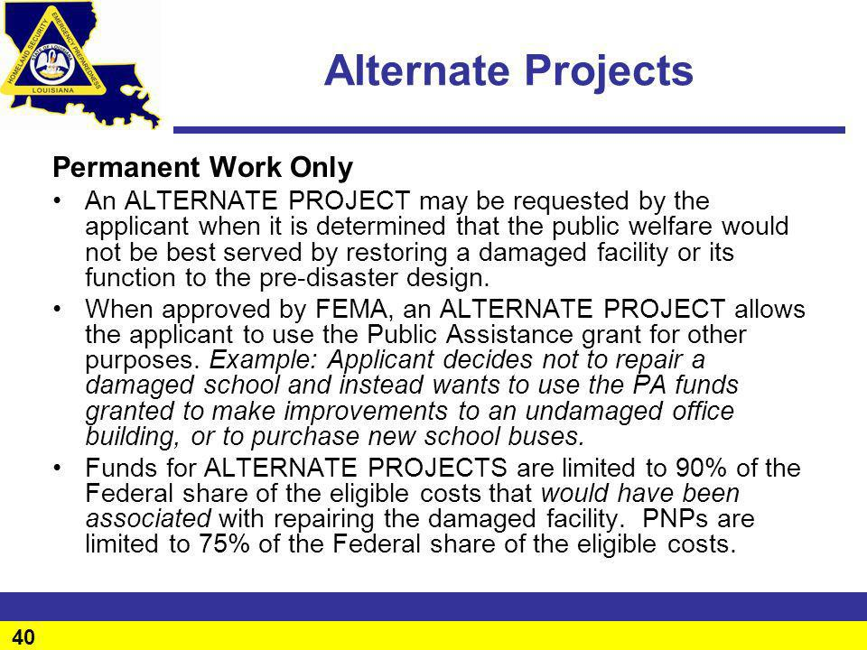 40 Alternate Projects Permanent Work Only An ALTERNATE PROJECT may be requested by the applicant when it is determined that the public welfare would n