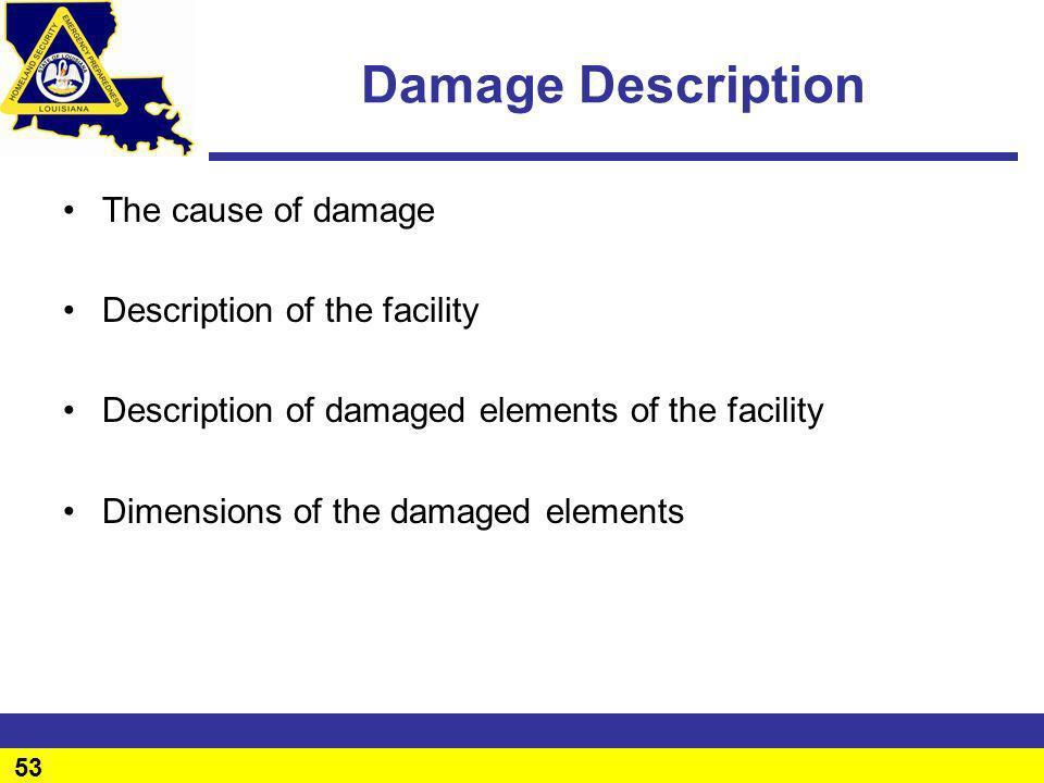 53 Damage Description The cause of damage Description of the facility Description of damaged elements of the facility Dimensions of the damaged elemen