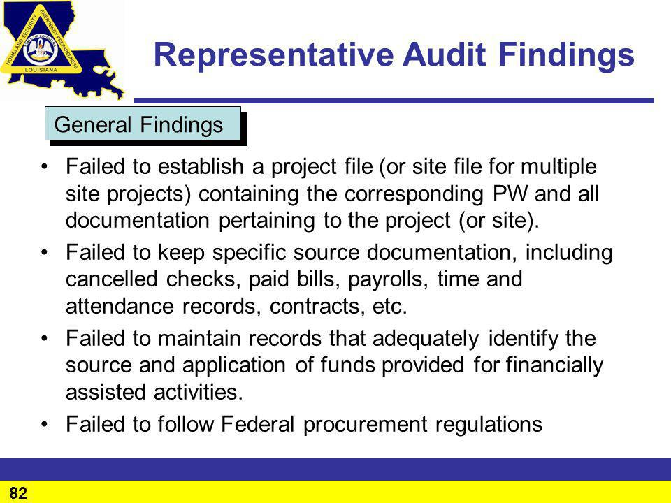 82 General Findings Representative Audit Findings Failed to establish a project file (or site file for multiple site projects) containing the correspo