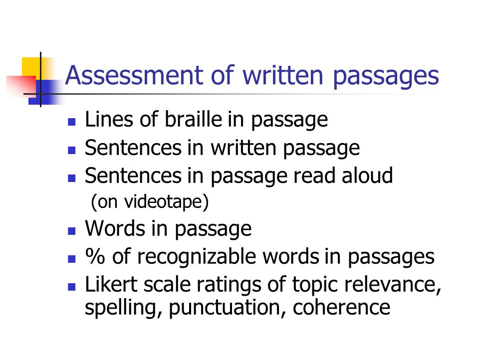 Assessment of written passages Lines of braille in passage Sentences in written passage Sentences in passage read aloud (on videotape) Words in passag