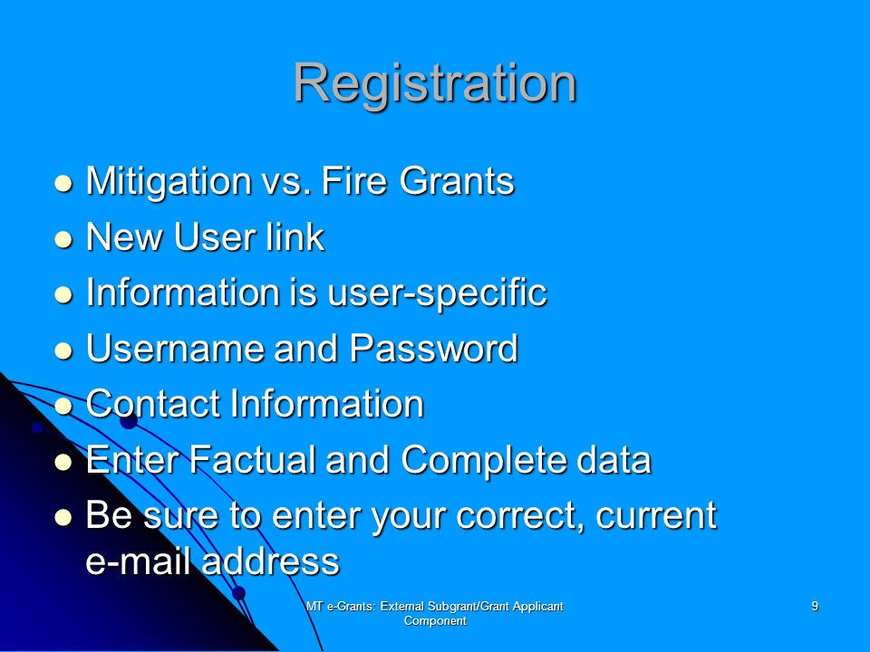 MT e-Grants: External Subgrant/Grant Applicant Component 10 But who decides what I can do in the system?