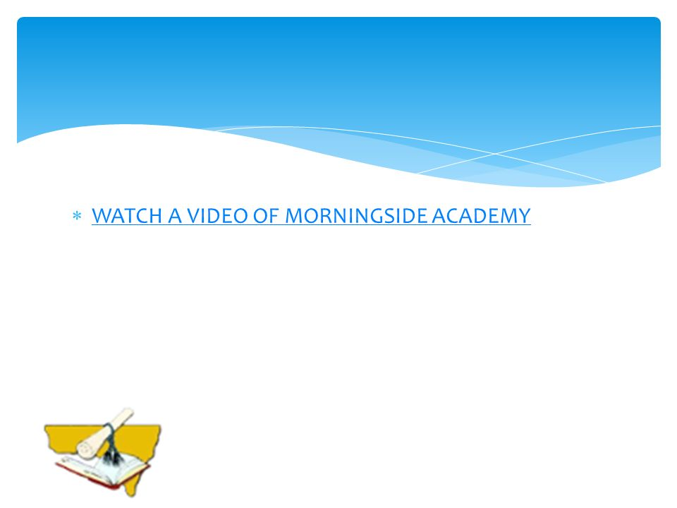 WATCH A VIDEO OF MORNINGSIDE ACADEMY