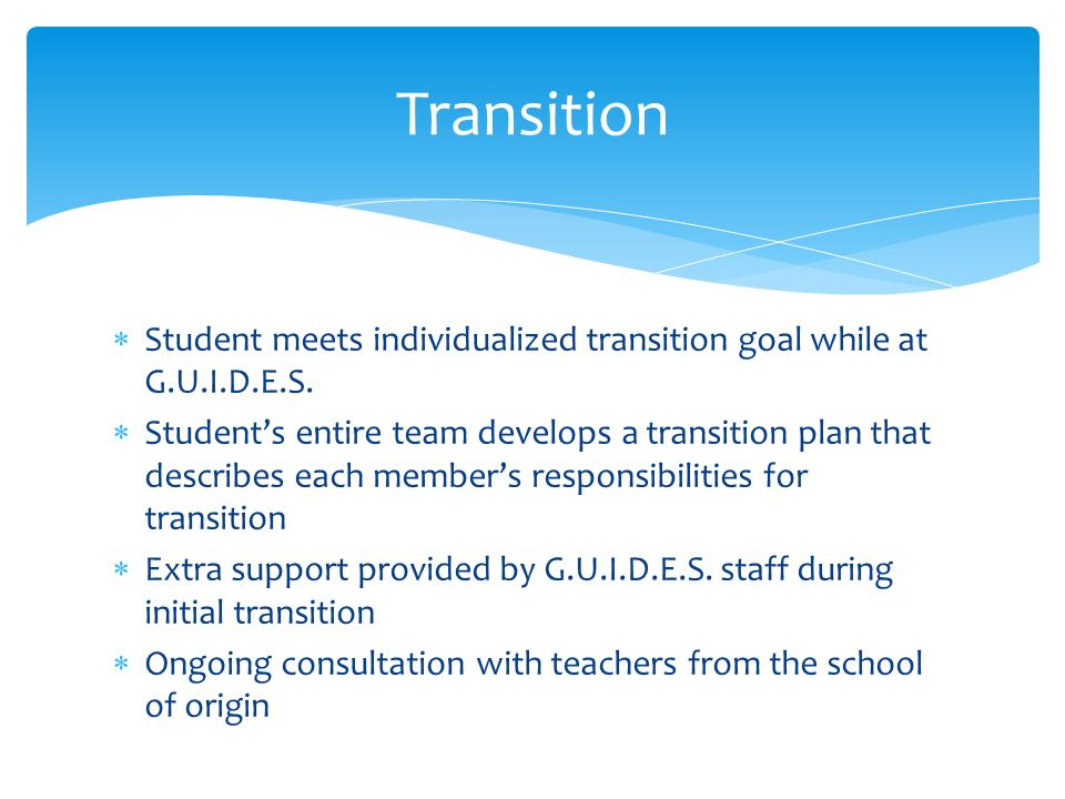 Student meets individualized transition goal while at G.U.I.D.E.S.