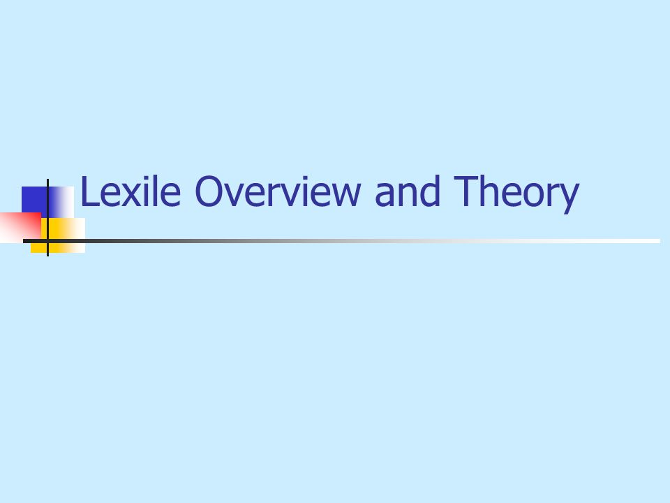 Lexile.com Three Important Concepts Reading Ability The cognitive set students use to construct meaning from text, as measured on tests Readability The difficulty of reading materials, based on dimensions or characteristics of the text Reading Comprehension The construction of meaning, from local text