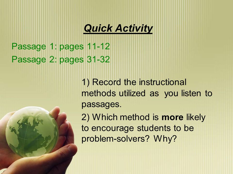 Quick Activity Passage 1: pages 11-12 Passage 2: pages 31-32 1) Record the instructional methods utilized as you listen to passages.