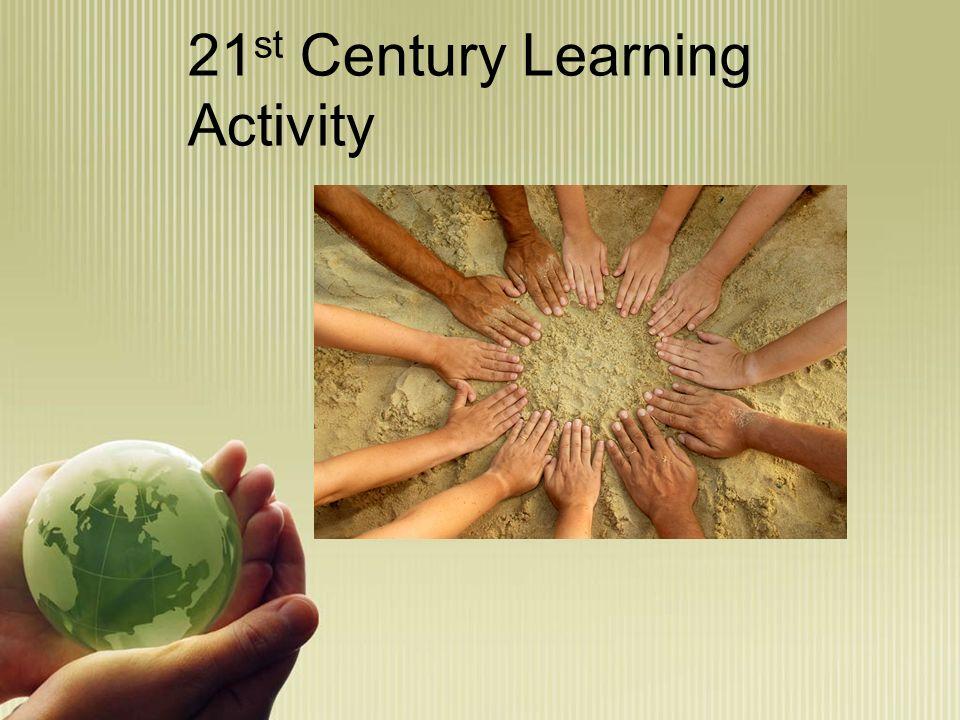 21 st Century Learning Activity