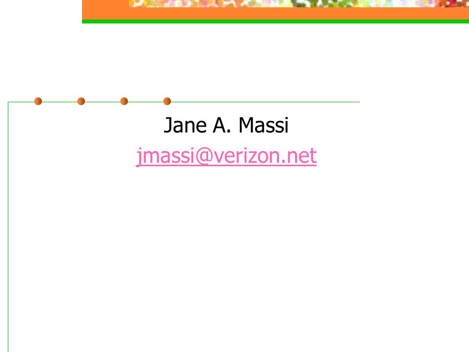Jane A. Massi jmassi@verizon.net