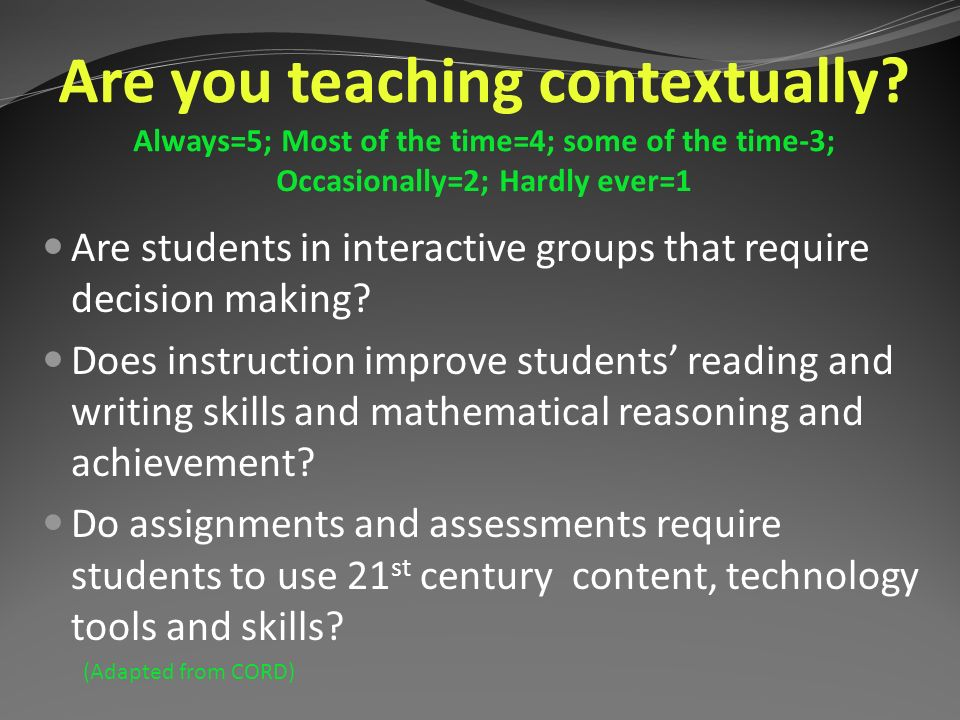 Are you teaching contextually.