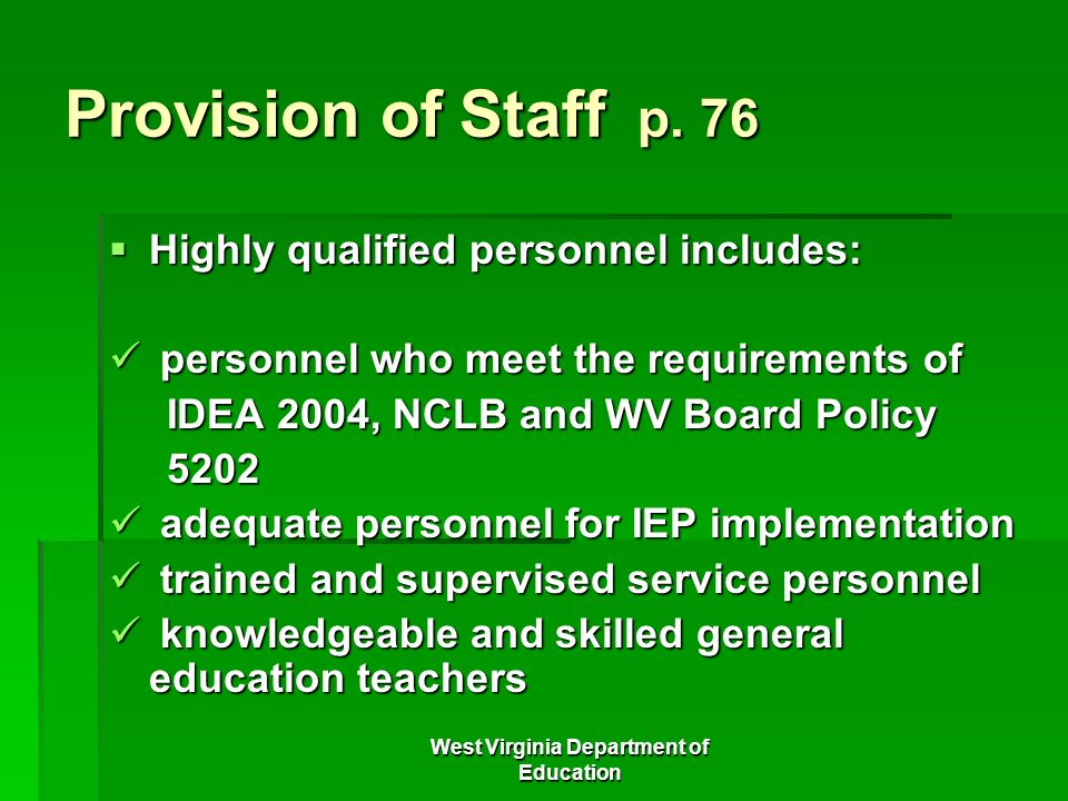 West Virginia Department of Education Provision of Staff p. 76 Highly qualified personnel includes: Highly qualified personnel includes: personnel who