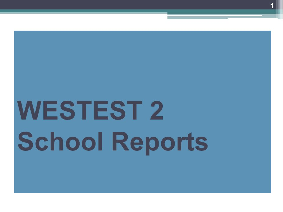 WESTEST 2 School Reports 1