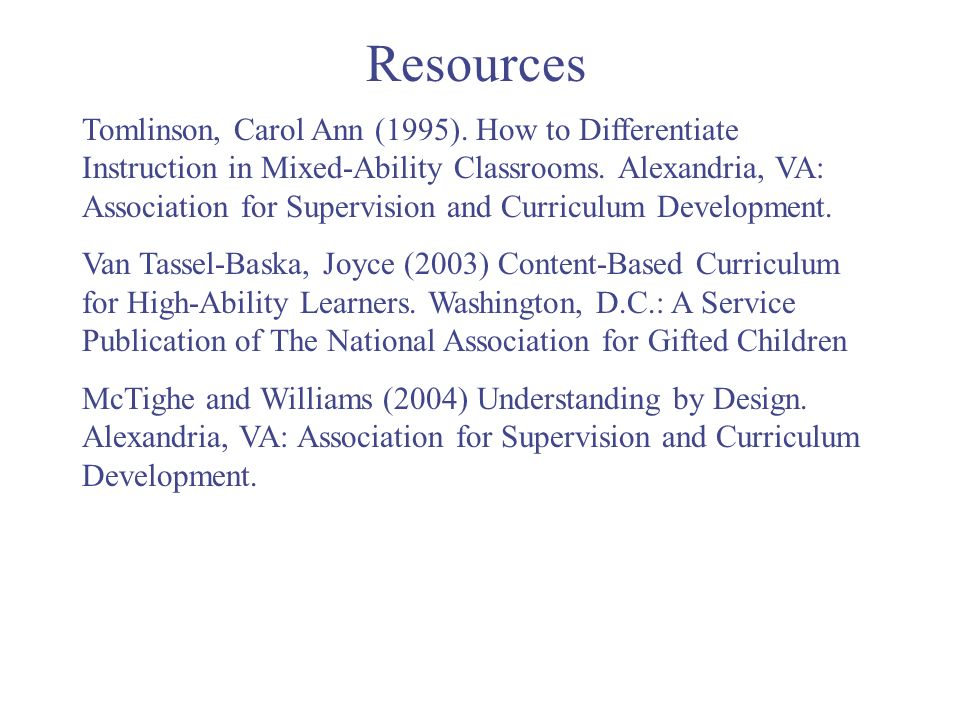 Resources Tomlinson, Carol Ann (1995).