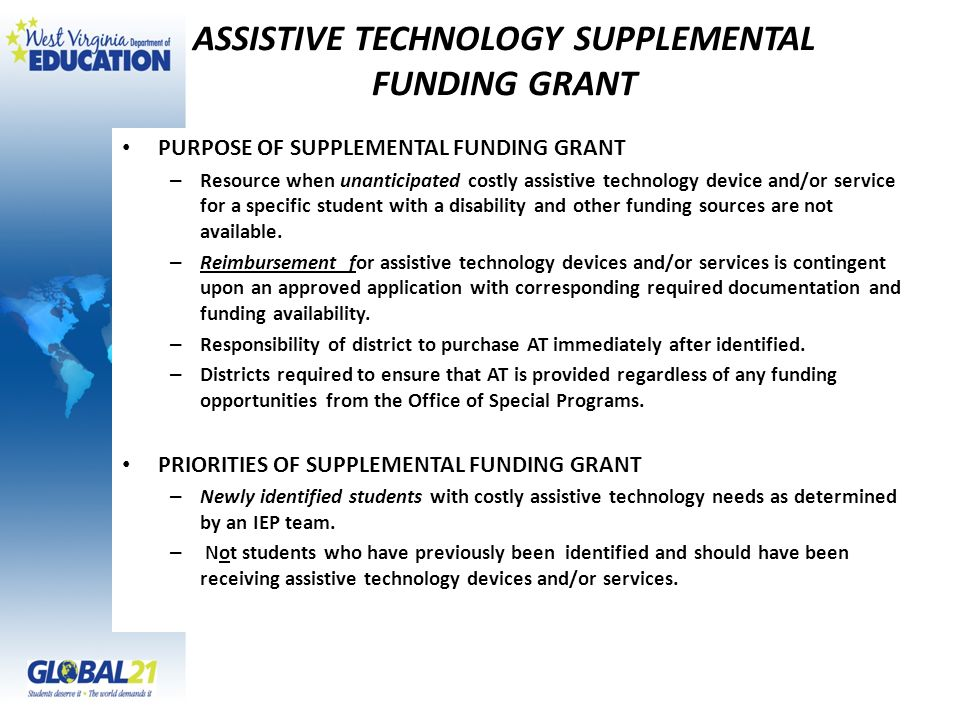 ASSISTIVE TECHNOLOGY SUPPLEMENTAL FUNDING GRANT PURPOSE OF SUPPLEMENTAL FUNDING GRANT – Resource when unanticipated costly assistive technology device