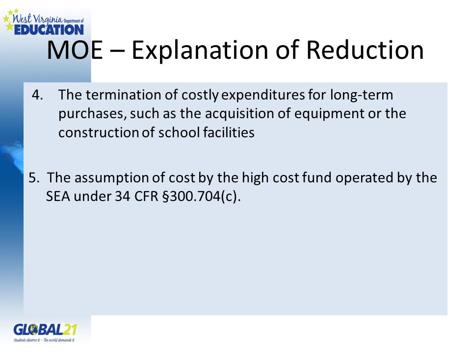 MOE – Explanation of Reduction 4.The termination of costly expenditures for long-term purchases, such as the acquisition of equipment or the construct