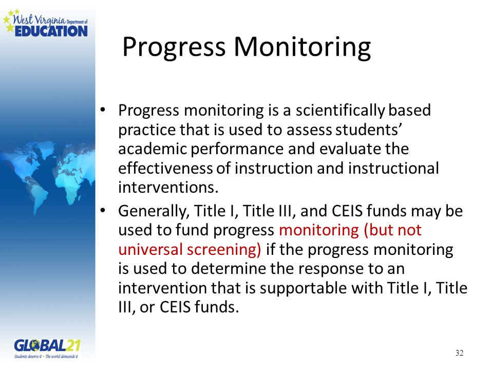 Progress Monitoring Progress monitoring is a scientifically based practice that is used to assess students academic performance and evaluate the effec