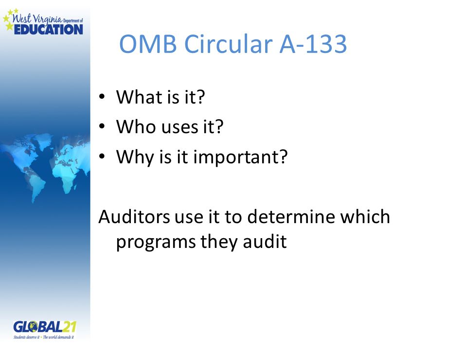 OMB Circular A-133 What is it? Who uses it? Why is it important? Auditors use it to determine which programs they audit