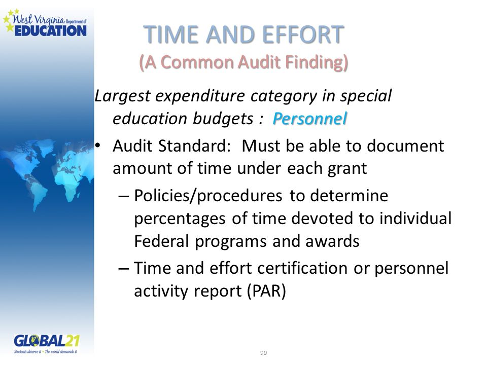 TIME AND EFFORT (A Common Audit Finding) Personnel Largest expenditure category in special education budgets : Personnel Audit Standard: Must be able