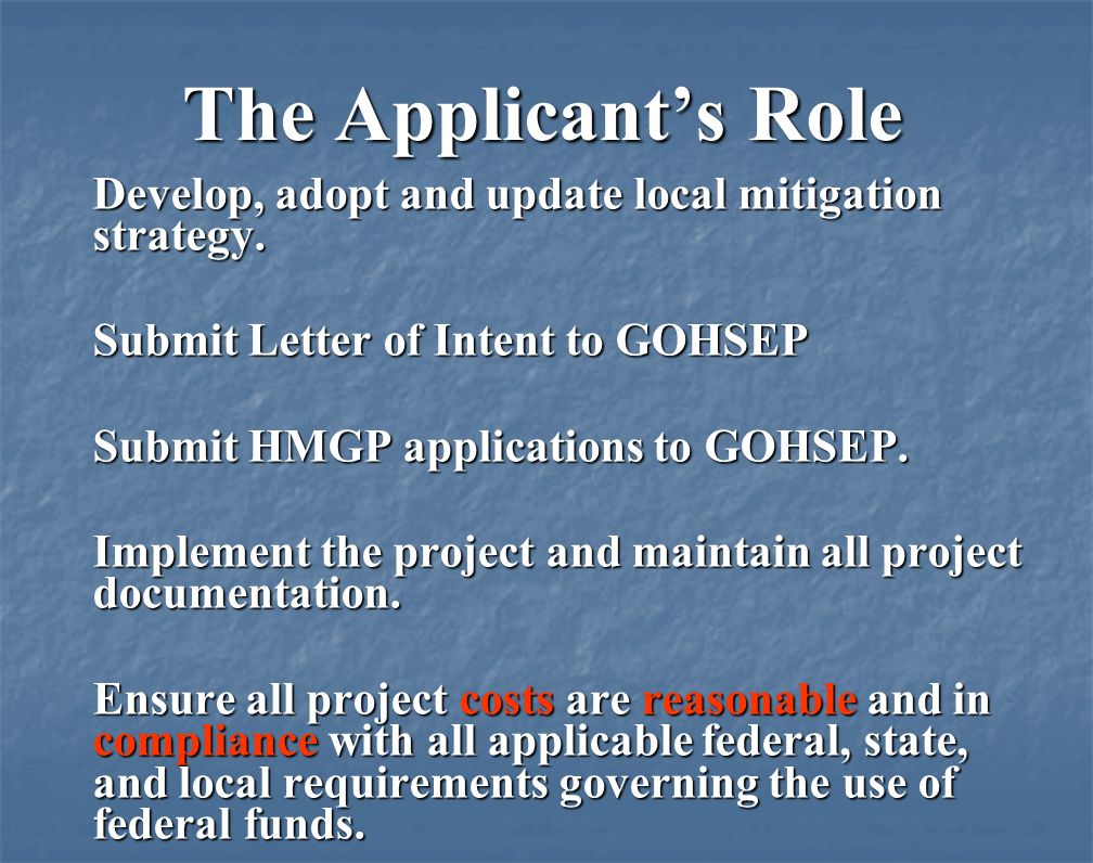 The Applicants Role Develop, adopt and update local mitigation strategy.