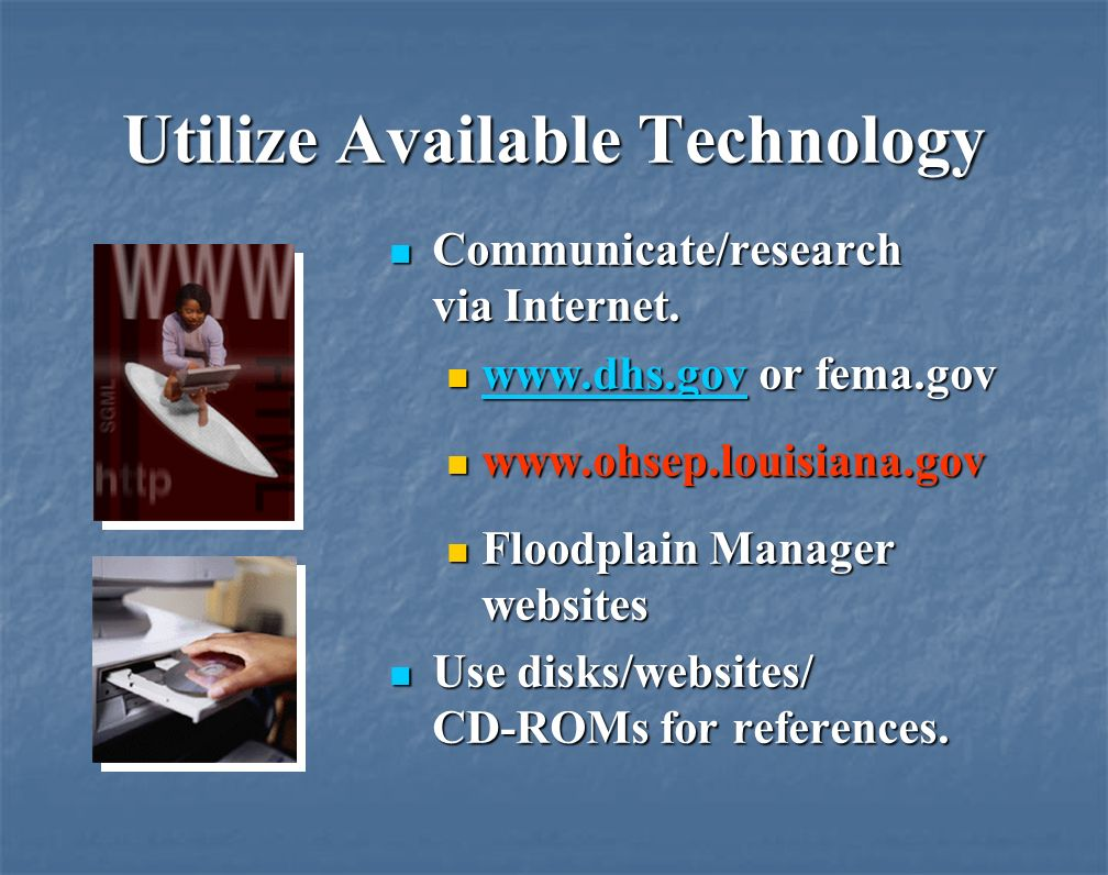 Utilize Available Technology Communicate/research via Internet.