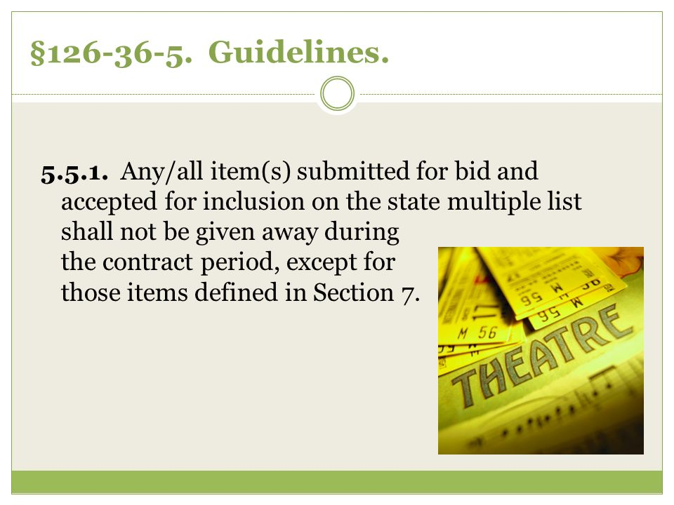 §126-36-5. Guidelines. 5.5.1. Any/all item(s) submitted for bid and accepted for inclusion on the state multiple list shall not be given away during t