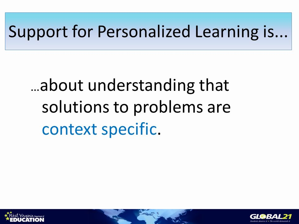 … about understanding that solutions to problems are context specific.