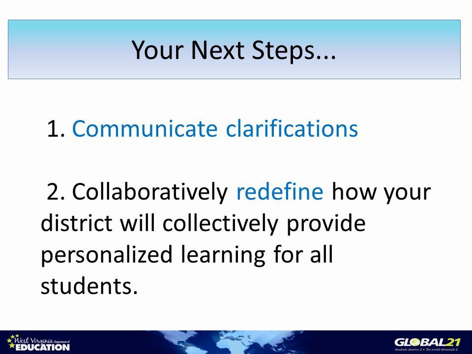 Your Next Steps... 1. Communicate clarifications 2.