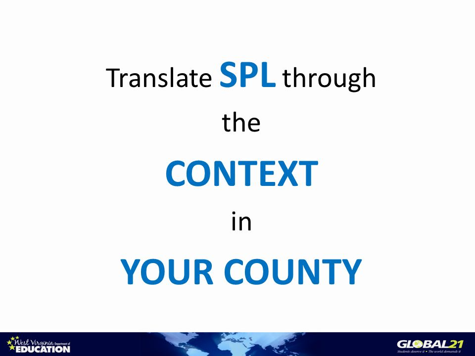 Translate SPL through the CONTEXT in YOUR COUNTY