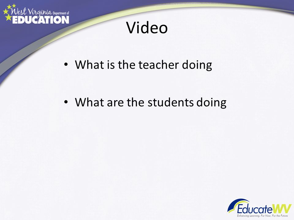 Video What is the teacher doing What are the students doing