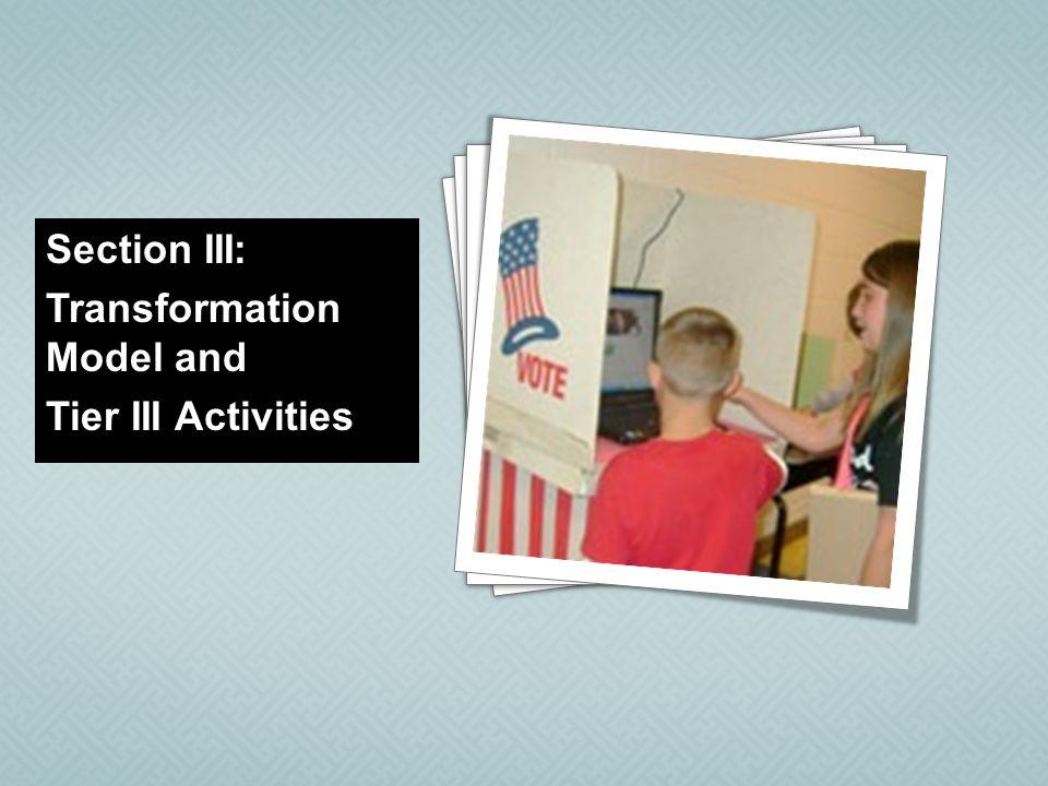 4 4 4 4 4 4 4 Section III: Transformation Model and Tier III Activities