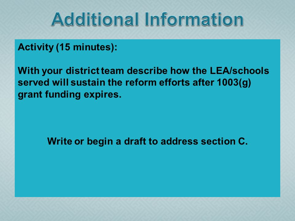 Activity (15 minutes): With your district team describe how the LEA/schools served will sustain the reform efforts after 1003(g) grant funding expires