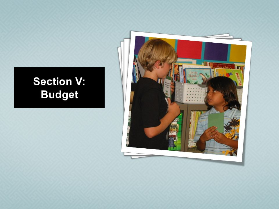 4 4 4 4 4 4 4 Section V: Budget