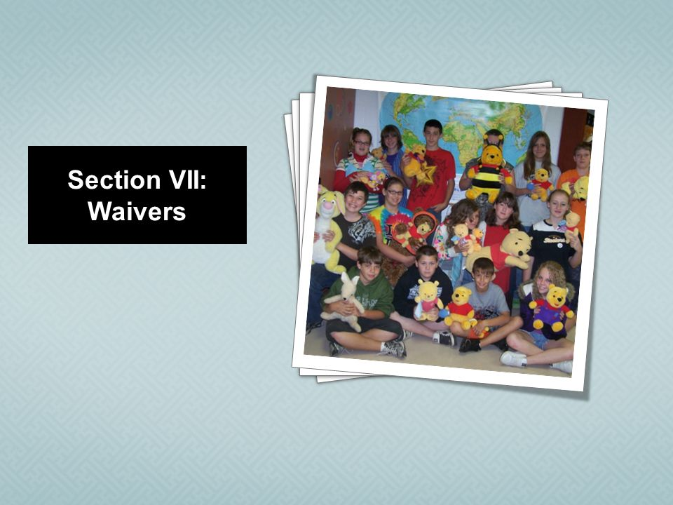 4 4 4 4 4 4 4 Section VII: Waivers