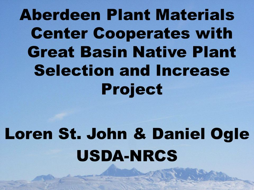 Aberdeen Plant Materials Center Cooperates with Great Basin Native Plant Selection and Increase Project Loren St.