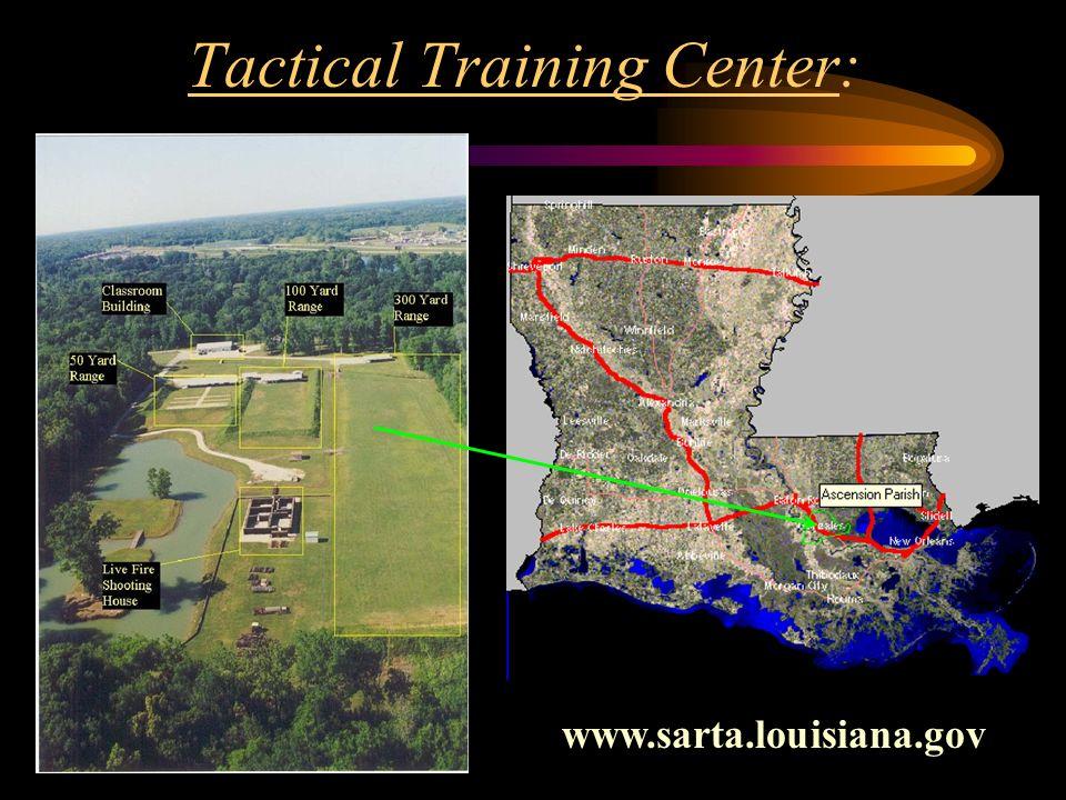 Tactical Training Center: www.sarta.louisiana.gov