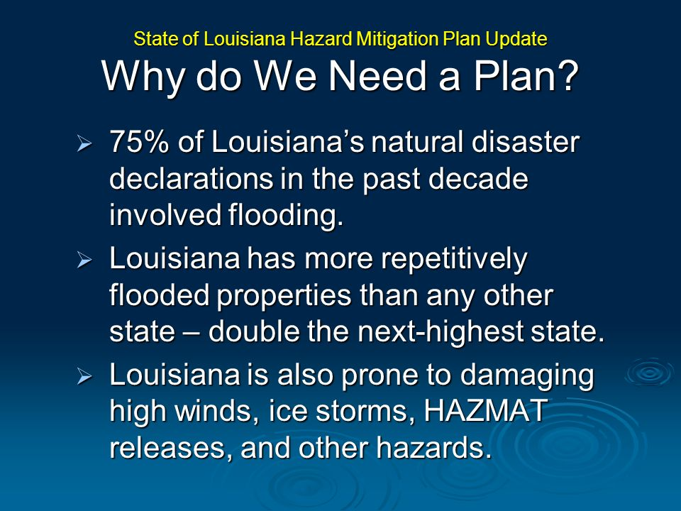 75% of Louisianas natural disaster declarations in the past decade involved flooding. 75% of Louisianas natural disaster declarations in the past deca