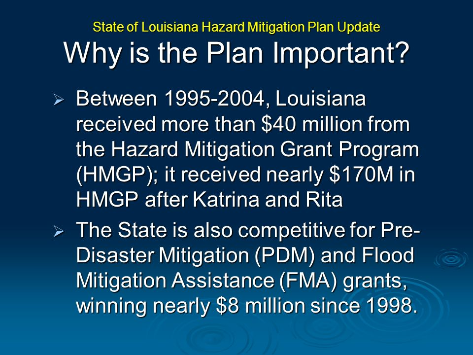 Between 1995-2004, Louisiana received more than $40 million from the Hazard Mitigation Grant Program (HMGP); it received nearly $170M in HMGP after Ka