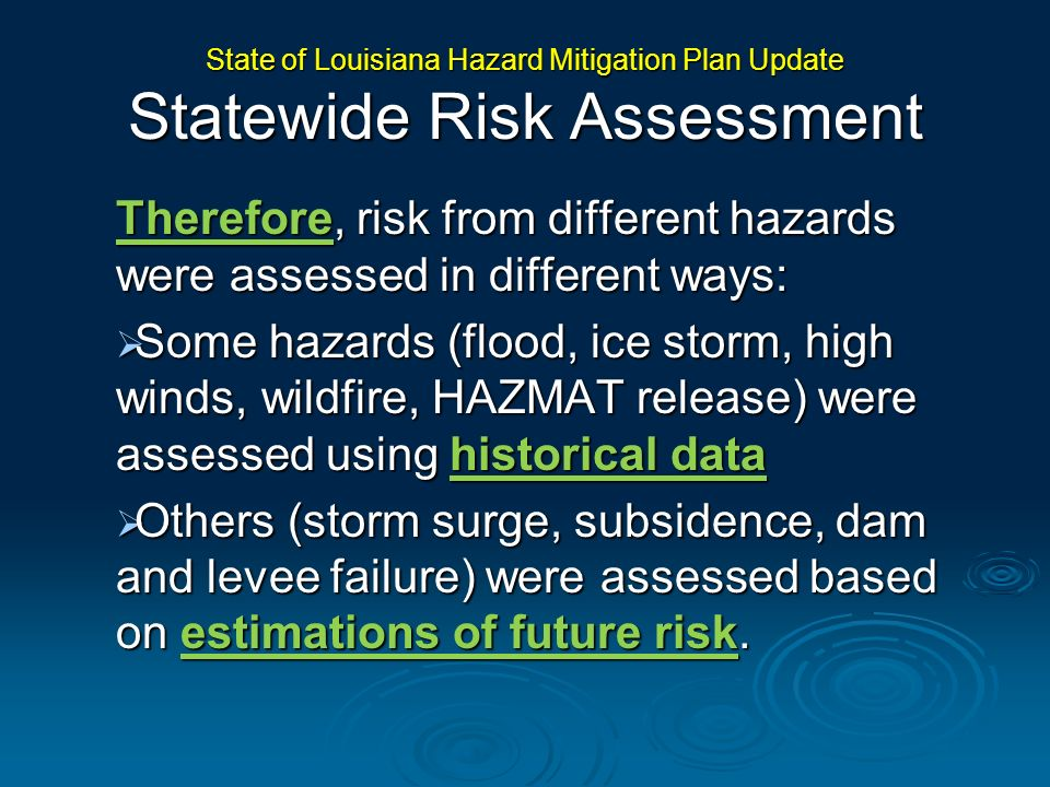 Therefore, risk from different hazards were assessed in different ways: Some hazards (flood, ice storm, high winds, wildfire, HAZMAT release) were ass